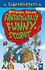 Fantastically Funny Stories by Michael Rosen (Paperback, 2009)