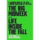 The Big Midweek: Life Inside the Fall by Steve Hanley, Olivia Piekarski (Paperback, 2016)