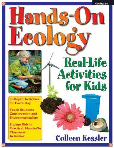 Hands-On Ecology - Real-Life Aktivitäten für Kinder von Kessler, Colleen