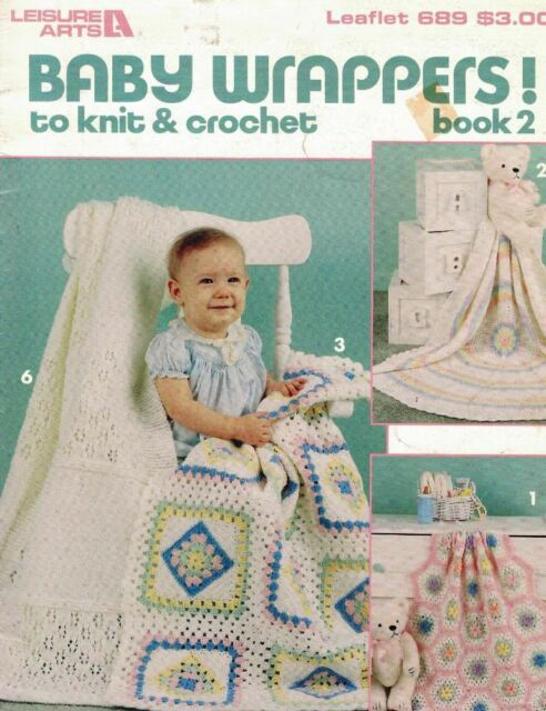 Leisure Arts 689 Baby Wrappers to Knit & Crochet Book 2 Blankets 1988 7 Designs