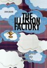 The Illusion Factory 9781456832223 by John Golden Hardcover