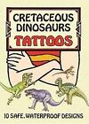 Cretaceous Dinosaurs Tattoos by Ruth Soffer (Paperback, 2000)