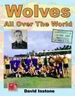 Wolves All Over the World by David Instone (Hardback, 2015)