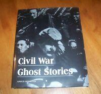 Civil War Ghost Stories Ghostly Encounters Spirits Hauntings Haunts History Book