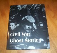 Civil War Ghost Stories Ghostly Encounters Spirits Hauntings Haunts History Book