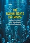 The Human Rights Enterprise: Political Sociology, State Power, and Social Movements by Bandana Purkayastha, Davita S. Glasberg, William T. Armaline (Paperback, 2014)