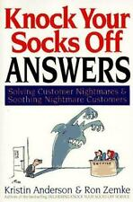 Knock Your Socks Off Answers: Solving Customer Nightmares and Soothing Nightma..