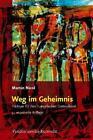 Weg im Geheimnis von Martin Nicol (2011, Taschenbuch)