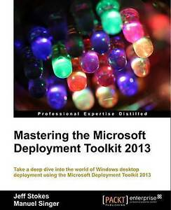 Details about Mastering the Microsoft Deployment Toolkit by Jeff Stokes,  Manuel Singer