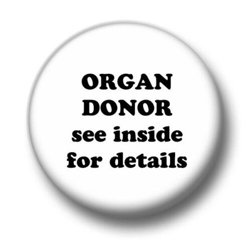 25mm Pin Button Badge Transplant Humour Joke Funny Sarcasm Organ Donor 1 Inch