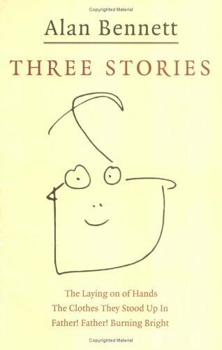 """Three Stories: """"Father! Father! Burning Bright"""", """"The Clothes They Stood Up in"""""""