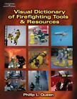 Visual Dictionary of Firefighting Tools and Resources by Philllip L. Queen (2006, Paperback)