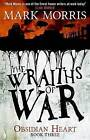 The Wraiths of War by Mark Morris (Paperback, 2016)