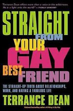 Straight from Your Gay Best Friend: The Straight-Up Truth About Relationships, W