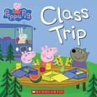 Peppa Pig: Class Trip by Scholastic (Paperback / softback, 2013)