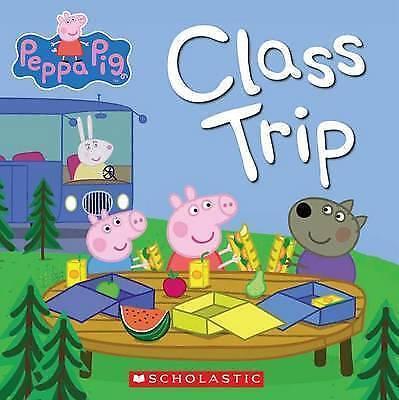 Class Trip (Peppa Pig) by Scholastic