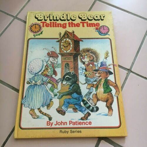 JOHN PATIENCE, BRINDLE BEAR. TELLING THE TIME. HARDCOVER BOOK. 0710503008