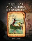 The Great Adventures of Sea Worthy: The Return of Captain Blue Beard by Devalor (Paperback / softback, 2012)