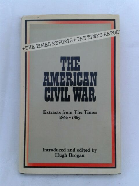 The American Civil War.Hugh Brogan.Times Reports 1860-65.Hardback in Jacket.1975