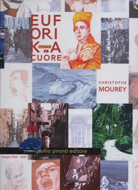 CHRISTOPHE MOUREY - EUFORIKA NAPOLI - IL CUORE Mostra disegni 2004-2009 + cd dvd