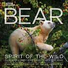 Bear: Spirit of the Wild by Paul Nicklen (Hardback, 2009)