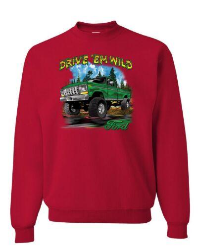 Drive /'Em Wild Sweatshirt Ford Pickup Trucks F-150 Offroad Mud Ride Sweater