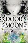 Obsidian Mirror: The Door in the Moon 3 by Catherine Fisher (2015, Hardcover)