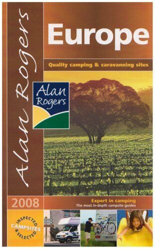 Europe 2008: Quality Camping and Caravanning Sites (Alan Rogers Guides),
