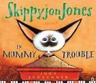 Skippyjon Jones in Mummy Trouble by Judy Schachner (Paperback / softback)