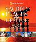 Sacred Places of a Lifetime: 500 of the World's Most Peaceful and Powerful Destinations by National Geographic (Hardback, 2008)
