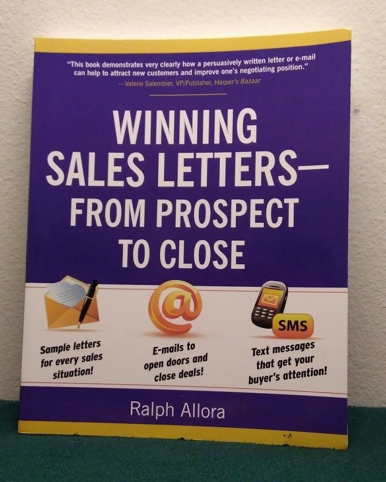 Winning Sales Letters From Prospect To Close By Ralph Allora 2009