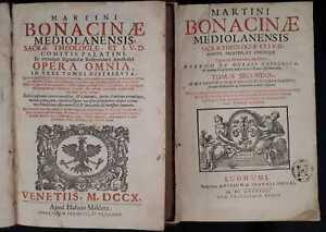Martini Bonacinae Mediolanensi: Opera Omnia  (3 tomi in 2 vol) 1697/1710
