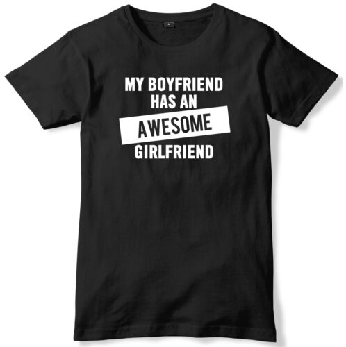 My Boyfriend Has An Awesome Girlfriend Mens Funny Unisex T-Shirt