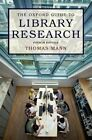 The Oxford Guide to Library Research: How to Find Reliable Information Online and Offline by Thomas Mann (Hardback, 2015)