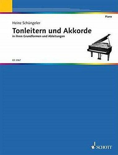 Tonleitern und Akkorde: in ihren Grundformen und Ableitungen. Klavier. Hein ...