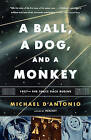 A Ball, a Dog, and a Monkey: 1957 - The Space Race Begins by Michael D'Antonio (Paperback, 2008)