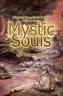 Mystic Souls: Nineteen Remarkable People Tell Their Stories by Lyn Halper (Paperback / softback, 2002)