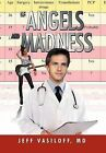 Of Angels and Madness by Jeff MD Vasiloff (Hardback, 2011)