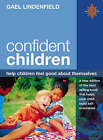 Confident Children: Help children feel good about themselves by Gael Lindenfield (Paperback, 2000)