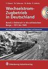 Wechselstrom-Zugbetrieb in Deutschland 2 von Peter Glanert, Ralph Lüderitz, Thomas Borbe und Thomas Scherrans (2011, Gebundene Ausgabe)
