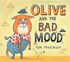 Olive and the Bad Mood by Tor Freeman (Hardback, 2013)