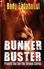 Bunker Buster: Prayers That See You Through Storms by Bode Fadahunsi (Paperback / softback, 2008)