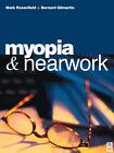 Myopia and Nearwork by Bernard Gilmartin, Mark Rosenfield (Paperback, 1998)