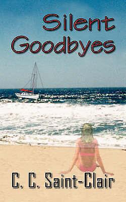 Silent Goodbyes by Saint-Clair, C. C.