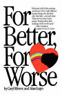 For Better, for Worse by Caryl Rivers, Alan Lupo (Paperback, 2007)