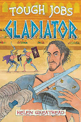 1 of 1 - Gladiator (Tough Jobs),Greathead, Helen,New Book mon0000018749