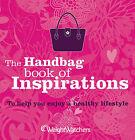 Weight Watchers Handbag Book of Inspirations by Weight Watchers (Paperback, 2011)