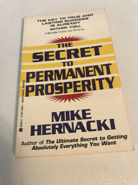The Secret to Permanent Prosperity by Mike Hernacki