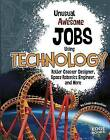 Unusual and Awesome Jobs Using Technology: Roller Coaster Designer, Space Robotics Engineer, and More by Linda LeBoutillier (Hardback, 2015)