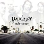 Leave This Town 0886975374427 by Daughtry CD